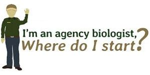 "Text: ""I'm an agency biologist, where do I start"""